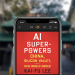 AI Superpowers: Book offering a new way to explore China and Silicon Valley tech